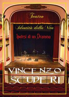 Teatro, identità della vita. Ipotesi di un dramma.pdf