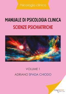 Voluntariadobaleares2014.es Manuale di psicologia clinica. Scienze psichiatriche. Vol. 1 Image