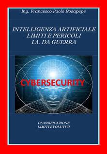 Intelligenza artificiale. Limiti e pericoli. I. A. da guerra.pdf