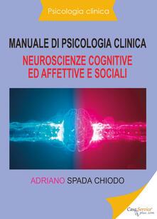 Promoartpalermo.it Manuale di psicologia clinica. Neuroscienze cognitive ed affettive e sociali Image