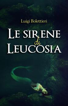 Letterarioprimopiano.it Le sirene di Leucosia Image