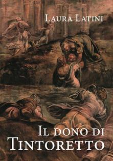 Secchiarapita.it Il dono di Tintoretto Image