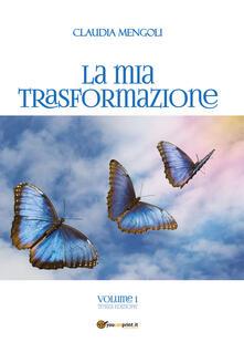La mia trasformazione. Vol. 1.pdf