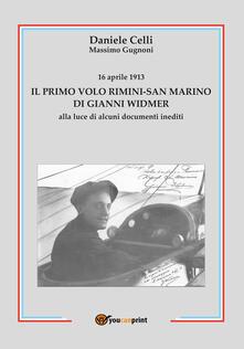 16 aprile 1913. Il primo volo Rimini-San Marino di Gianni Widmer alla luce di alcuni documenti inediti.pdf