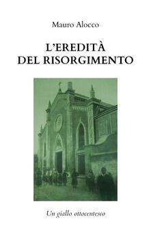 L eredità del Risorgimento. Un giallo ottocentesco.pdf