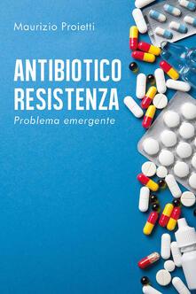 Ipabsantonioabatetrino.it Antibiotico-resistenza. Problema emergente Image