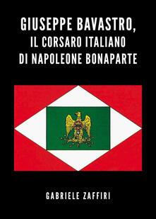 Warholgenova.it Giuseppe Bavastro, il corsaro italiano di Napoleone Bonaparte Image