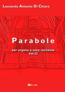 Parabole per organo e voce recitante. Vol. 2 - Leonardo Antonio Di Chiara - copertina