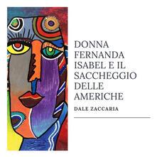 Mercatinidinataletorino.it Donna Fernanda Isabel e il saccheggio delle Americhe Image