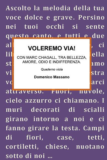 Voleremo via. Con Marc Chagall, tra bellezza, amore, odio e indifferenza - Domenico Massano - copertina