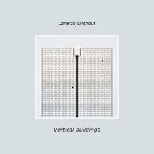Vertical buildings - Lorenzo Linthout - copertina