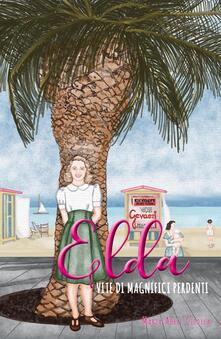 Elda: vite di magnifici perdenti - Maria Adele Cipolla - copertina