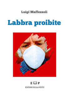 Labbra proibite - Luigi Maffezzoli - ebook