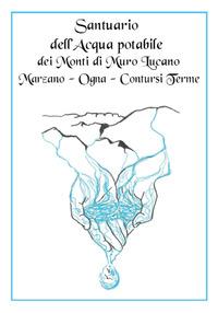 Santuario dell'acqua potabile dei Monti di Muro Lucano, Marzano, Ogna, Contursi Terme - - wuz.it