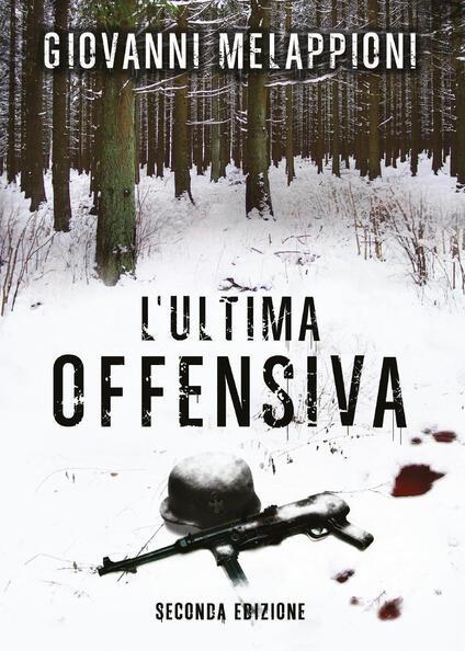 L' ultima offensiva - Giovanni Melappioni - copertina