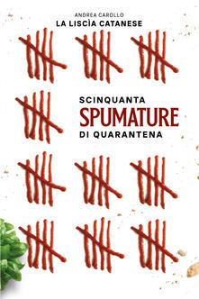 Scinquanta spumature di quarantena - Andrea Carollo - copertina
