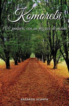 Komorebi. 100 pensieri con un pizzico di poesia - Edoardo Scarpa - ebook