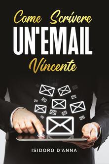 Come scrivere un'email vincente - Isidoro D'Anna - copertina