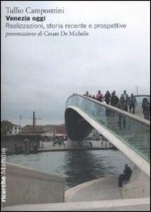 Venezia oggi. Realizzazione, storia recente e prospettive