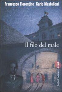 Libro Il filo del male Francesco Fiorentino , Carlo Mastelloni