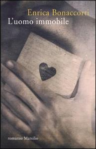 Libro L' uomo immobile Enrica Bonaccorti