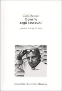 Foto Cover di Il giorno degli assassinii, Libro di Carlo Bernari, edito da Marsilio