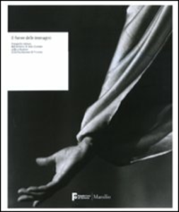Libro Il furore dell'immagine. Fotografia italiana dall'archivio di Italo Zannier... Catalogo della mostra (Venezia, aprile-luglio 2010). Ediz. illustrata