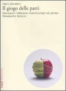 Il giogo delle parti. Narrazioni letterarie matrimoniali nel primo Novecento italiano.pdf