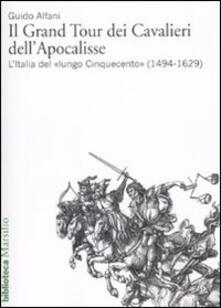 Winniearcher.com Il Grand Tour dei cavalieri dell'Apocalisse. L'Italia del «lungo Cinquecento» (1494-1629) Image