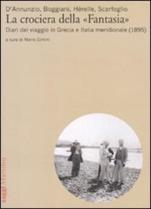 Libro La crociera della «Fantasia». Diari del viaggio in Grecia e Italia meridionale (1895)