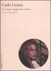 Libro Carlo Lizzani. Un lungo viaggio nel cinema