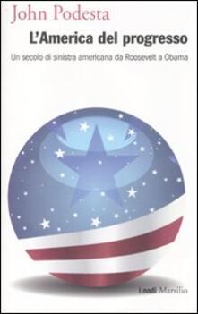 Promoartpalermo.it L' America del progresso. Un secolo di sinistra americana da Roosevelt a Obama Image