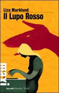Libro Il lupo rosso Liza Marklund
