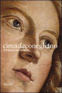 Libro Cima da Conegliano. Itinerari nel Veneto