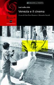 Libro Luci sulla città. Venezia e il cinema. Ediz. illustrata