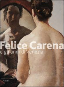 Libro Felice Carena. Ediz. illustrata