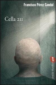 Foto Cover di Cella 211, Libro di Francisco Pérez Gandul, edito da Marsilio