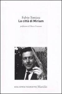 Libro La città di Miriam Fulvio Tomizza