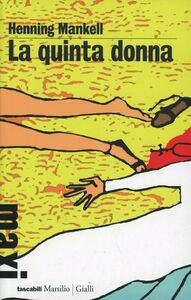 Libro La quinta donna. Le inchieste del commissario Kurt Wallander. Vol. 6 Henning Mankell