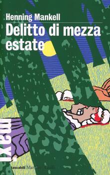 Delitto di mezza estate. Le inchieste del commissario Wallander. Vol. 7 - Henning Mankell - copertina