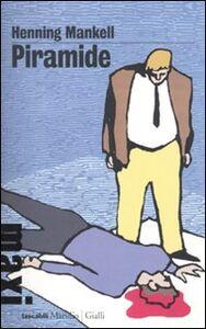 Foto Cover di Piramide. Le inchieste del commissario Kurt Wallander. Vol. 9, Libro di Henning Mankell, edito da Marsilio
