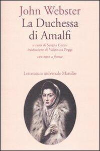 Libro La duchessa di Amalfi. Testo inglese a fronte John Webster