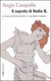 Il segreto di Nadia B. La musa di Michelstaedter tra scandalo e tragedia