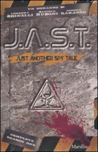 Libro J.A.S.T. Just another spy tale Lorenza Ghinelli , Daniele Rudoni , Simone Sarasso