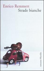 Libro Strade bianche Enrico Remmert