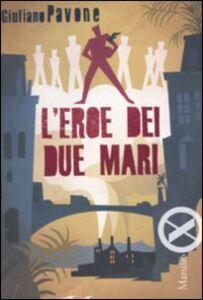 Libro L' eroe dei due mari Giuliano Pavone