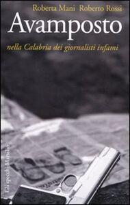 Libro Avamposto. Nella Calabria dei giornalisti infami Roberta Mani , Roberto Rossi