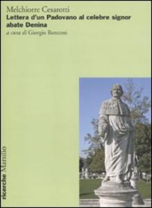 Libro Lettere d'un padovano al celebre signor abate Denina Melchiorre Cesarotti