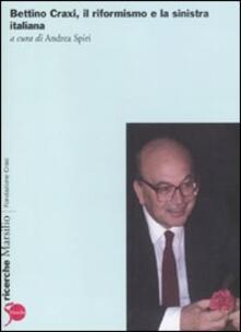 Bettino Craxi, il riformista e la sinistra italiana - copertina