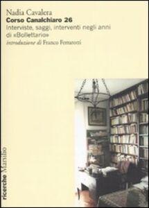 Foto Cover di Corso Canalchiaro 26. Interviste, saggi, interventi negli anni di «Bollettario», Libro di Nadia Cavalera, edito da Marsilio